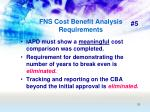 fns cost benefit analysis requirements