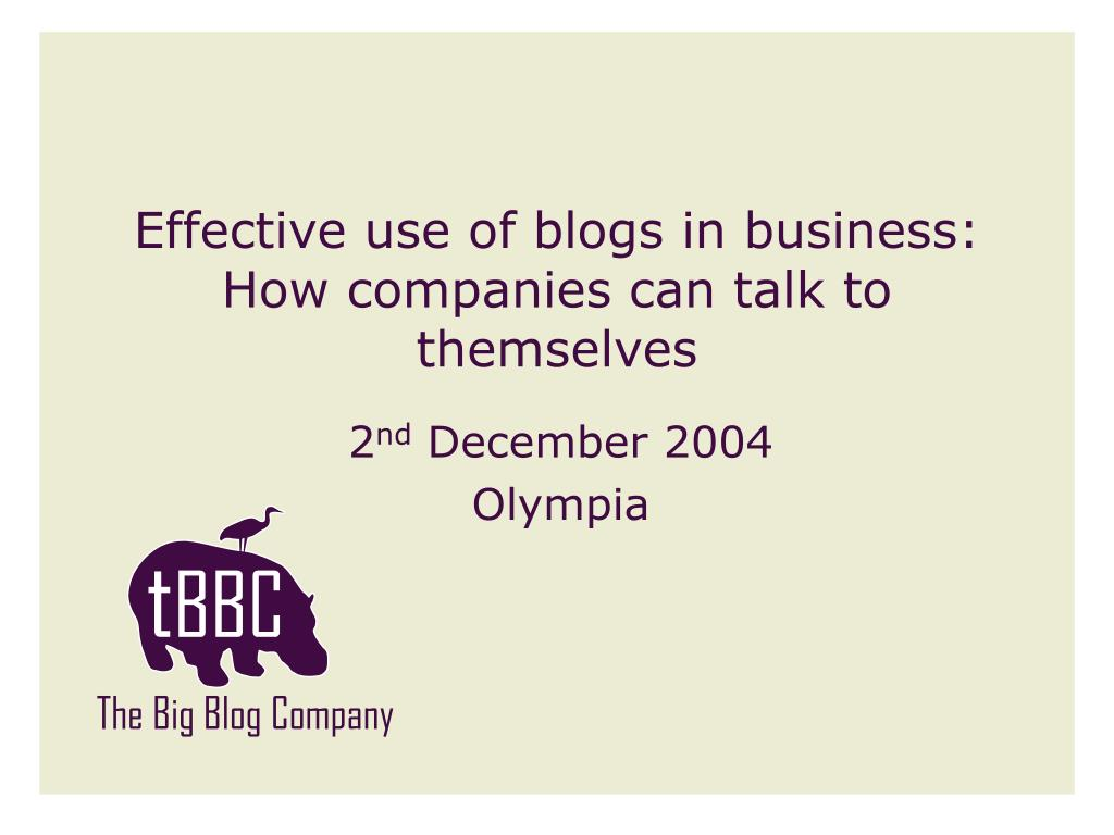 effective use of blogs in business how companies can talk to themselves l.