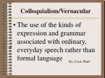 colloquialism vernacular