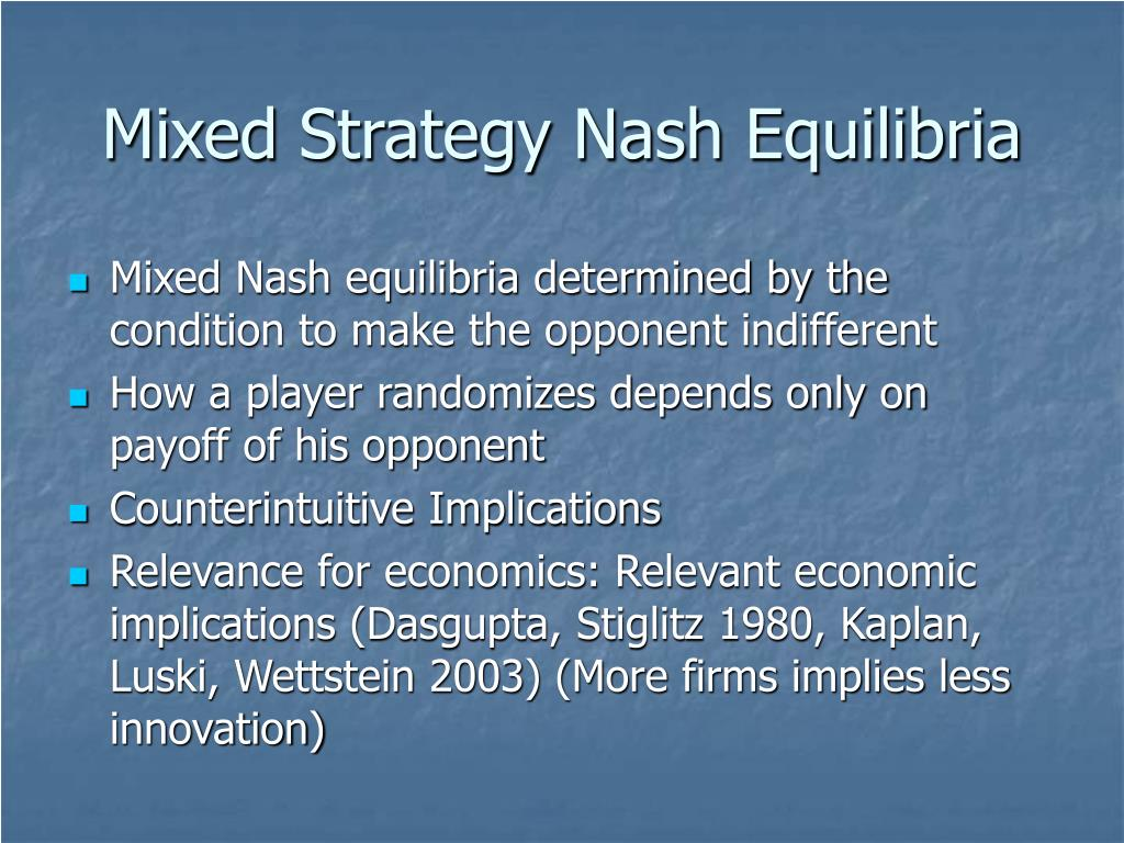 Mixed Strategy Nash Equilibria