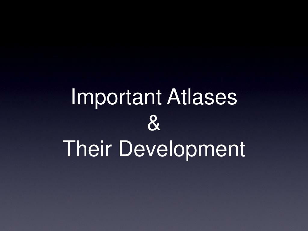 Important Atlases