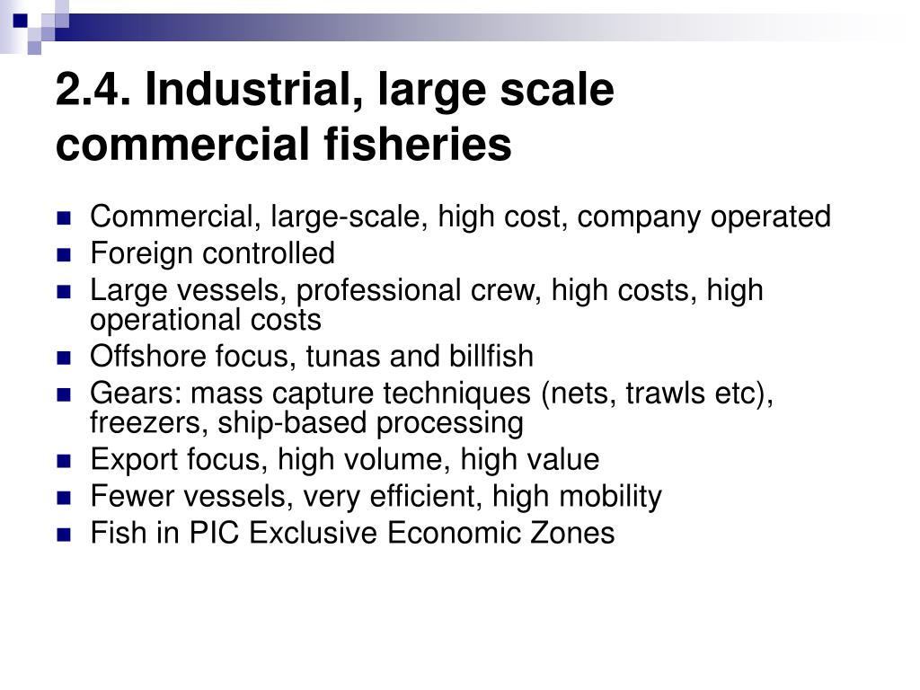 2.4. Industrial, large scale commercial fisheries