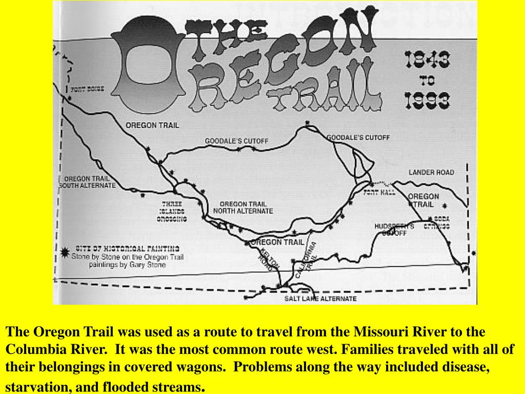 The Oregon Trail was used as a route to travel from the Missouri River to the Columbia River.  It was the most common route west. Families traveled with all of their belongings in covered wagons.  Problems along the way included disease, starvation, and flooded streams