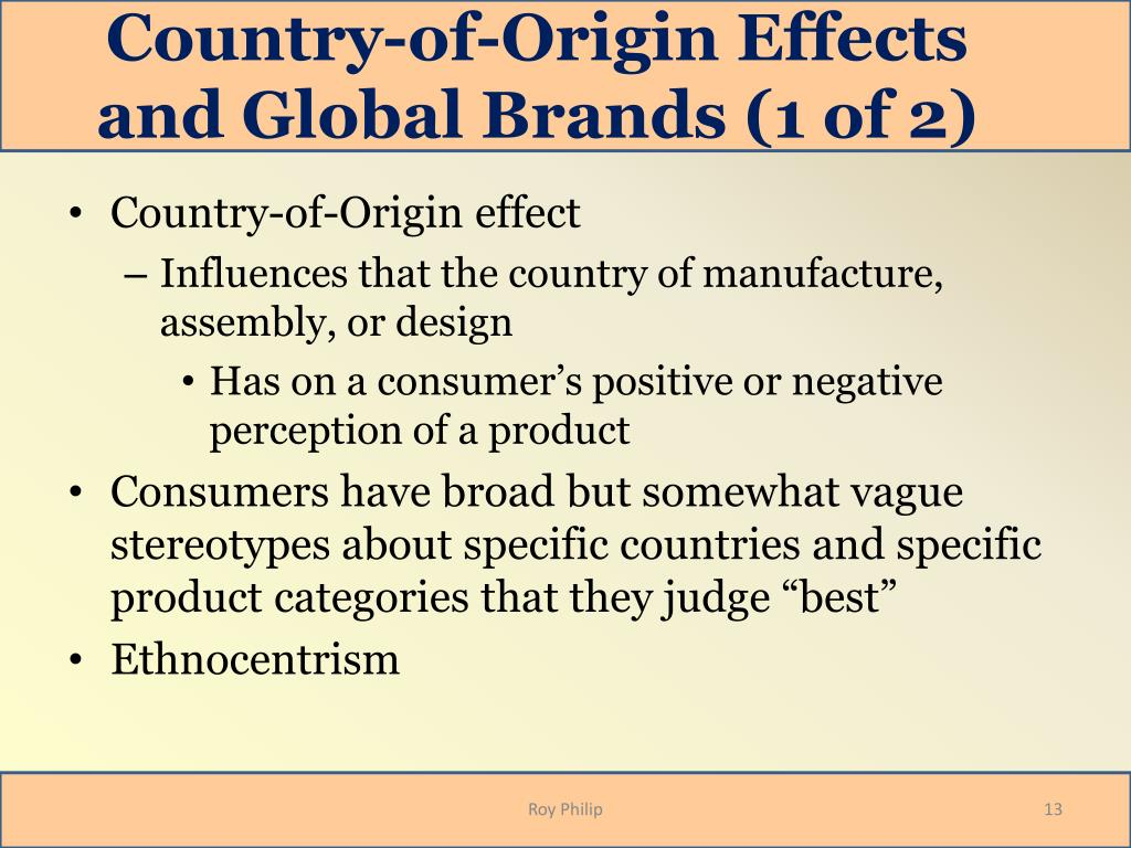 country of origin effect Country-of-origin effects on perceived brand positioning consumers' perception of the country-of-origin effect on purchasing intentions of (in.