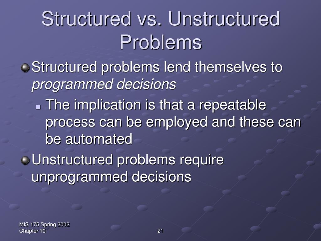 Structured vs. Unstructured Problems