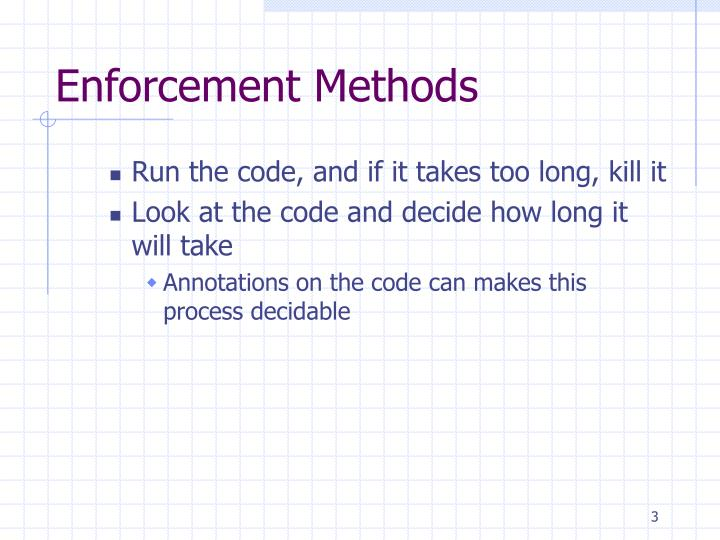 Enforcement methods