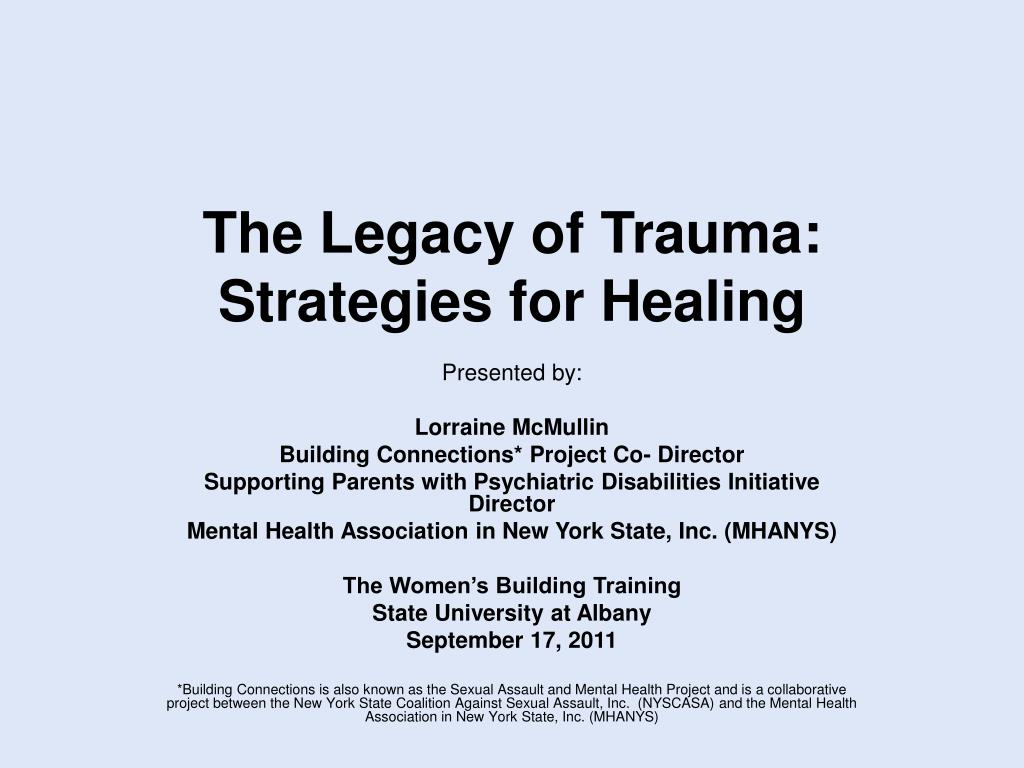 the legacy of trauma strategies for healing l.