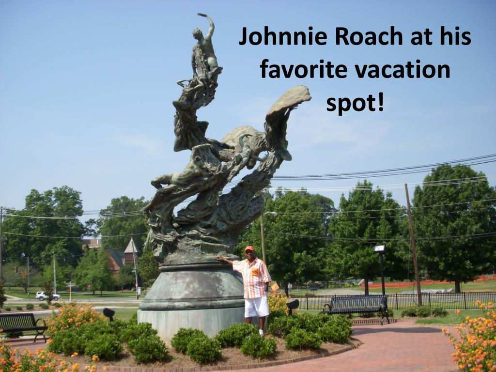 Johnnie Roach at his favorite vacation spot!