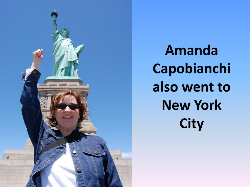 Amanda Capobianchi also went to New York City