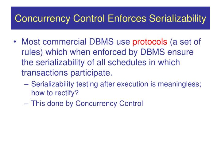 Concurrency Control Enforces Serializability
