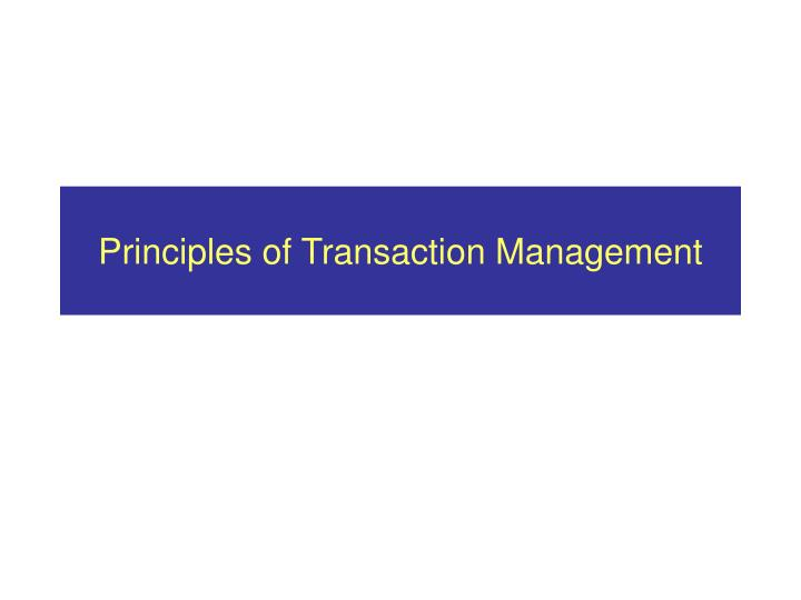 principles of transaction management n.