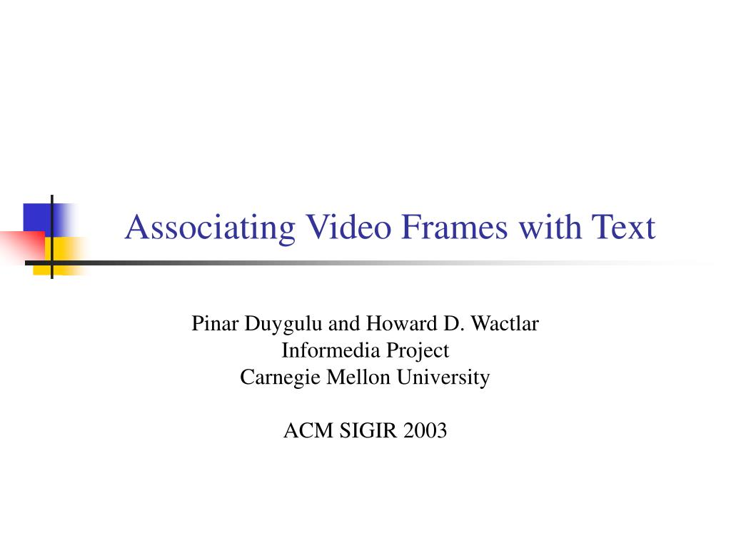 associating video frames with text l.