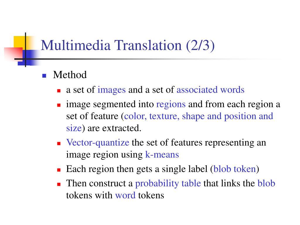 Multimedia Translation (2/3)