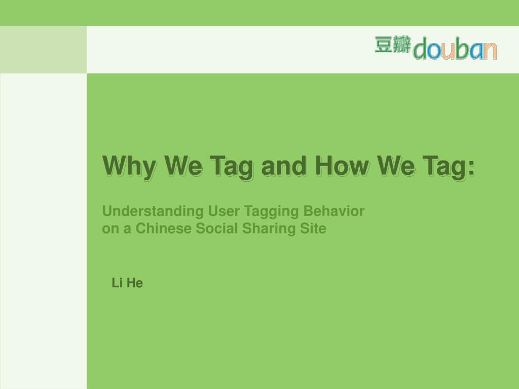 why we tag and how we tag l.
