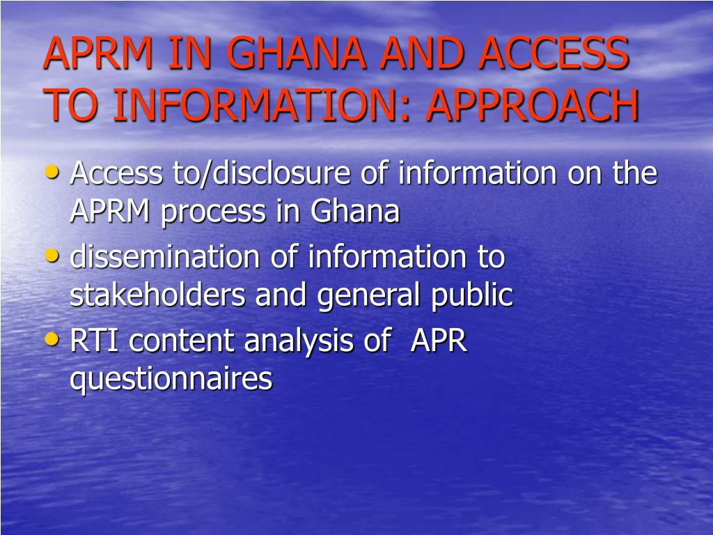 APRM IN GHANA AND ACCESS TO INFORMATION: APPROACH