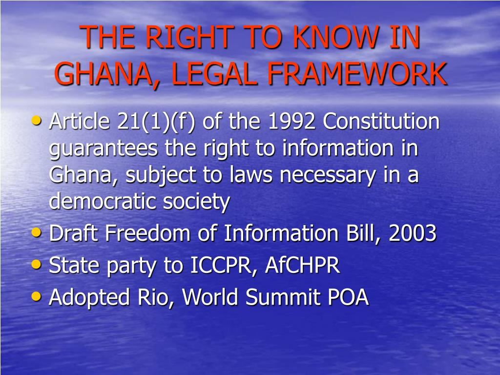 THE RIGHT TO KNOW IN GHANA, LEGAL FRAMEWORK