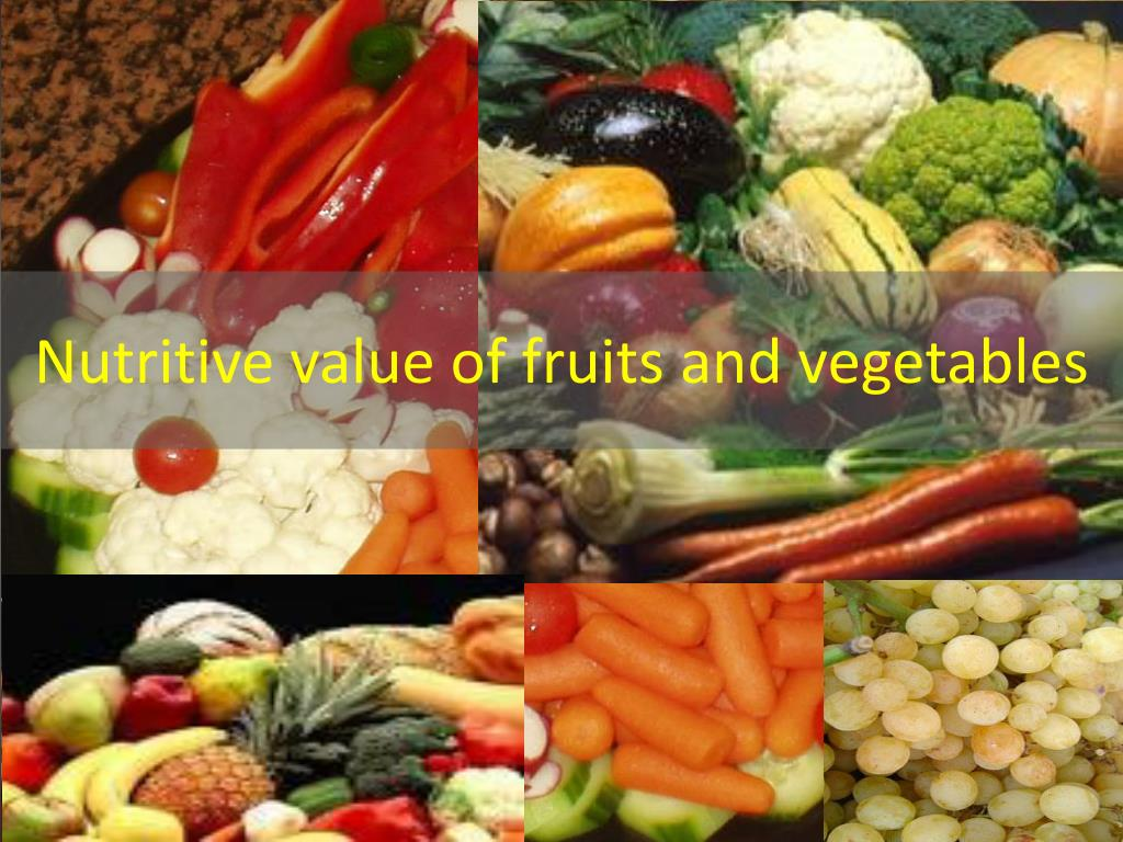 nutritive value of fruits and vegetables l.