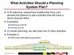 what activities should a planning system plan5