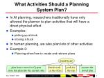 what activities should a planning system plan6
