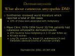 dermatomyositis what about cutaneous amyopathic dm