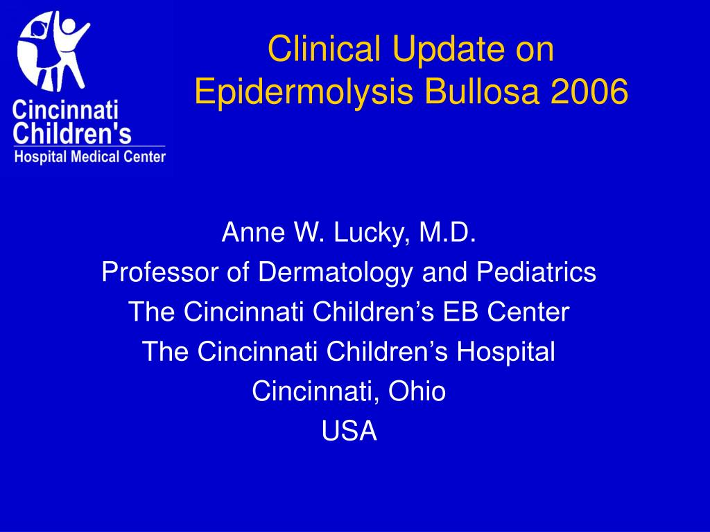 clinical update on epidermolysis bullosa 2006 l.