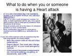 what to do when you or someone is having a heart attack
