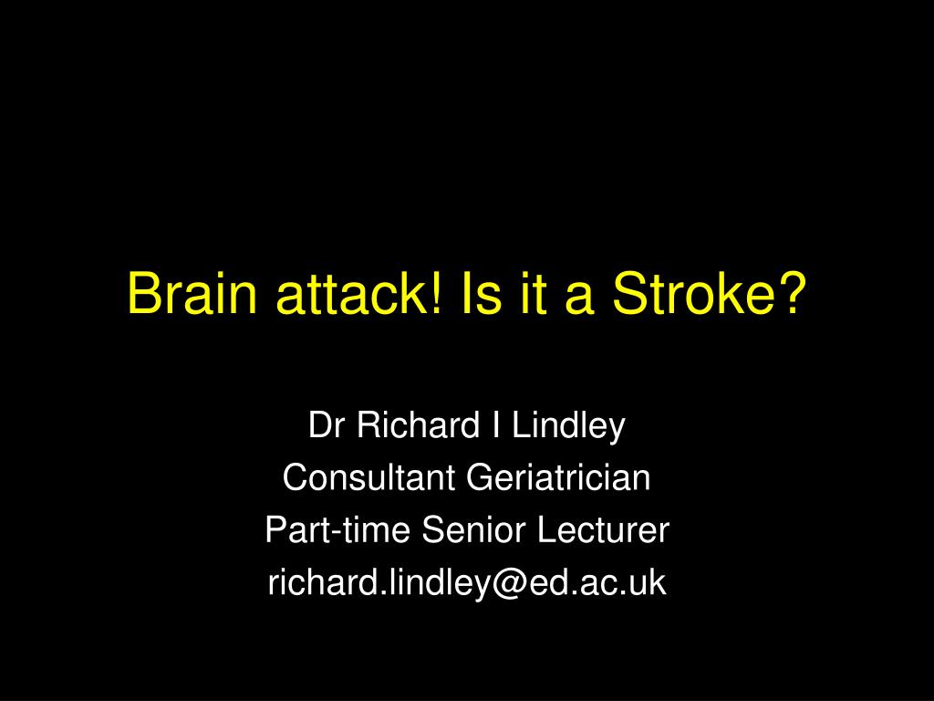 Brain attack! Is it a Stroke?