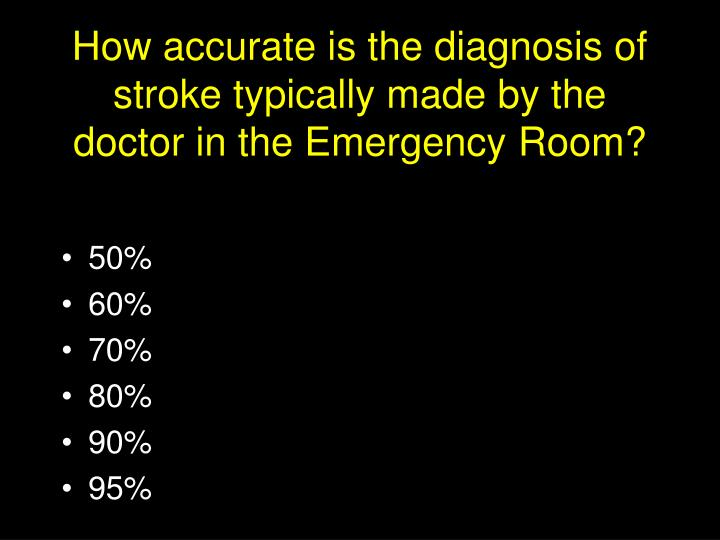 How accurate is the diagnosis of stroke typically made by the doctor in the emergency room