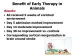 benefit of early therapy in animals25
