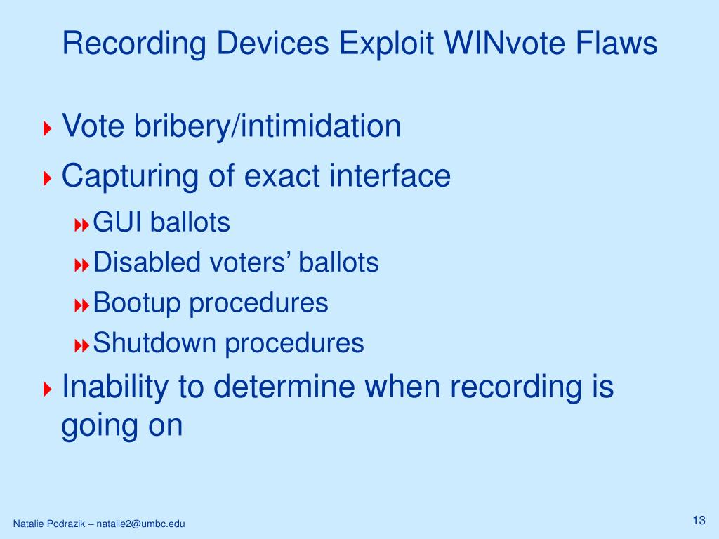 Recording Devices Exploit WINvote Flaws