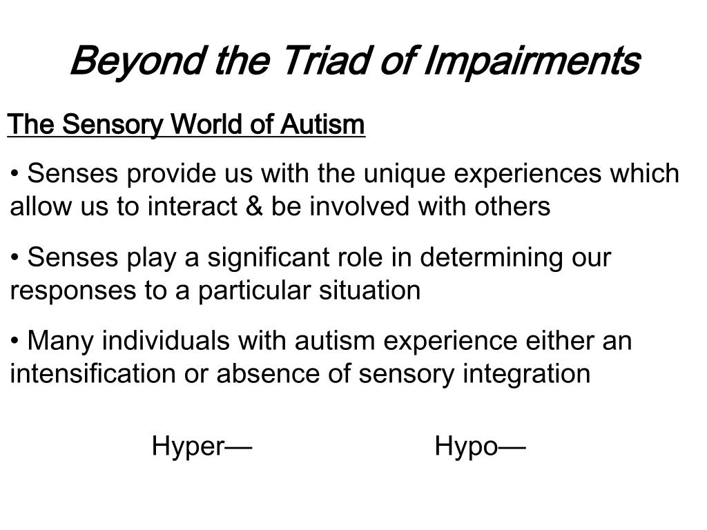 Beyond the Triad of Impairments