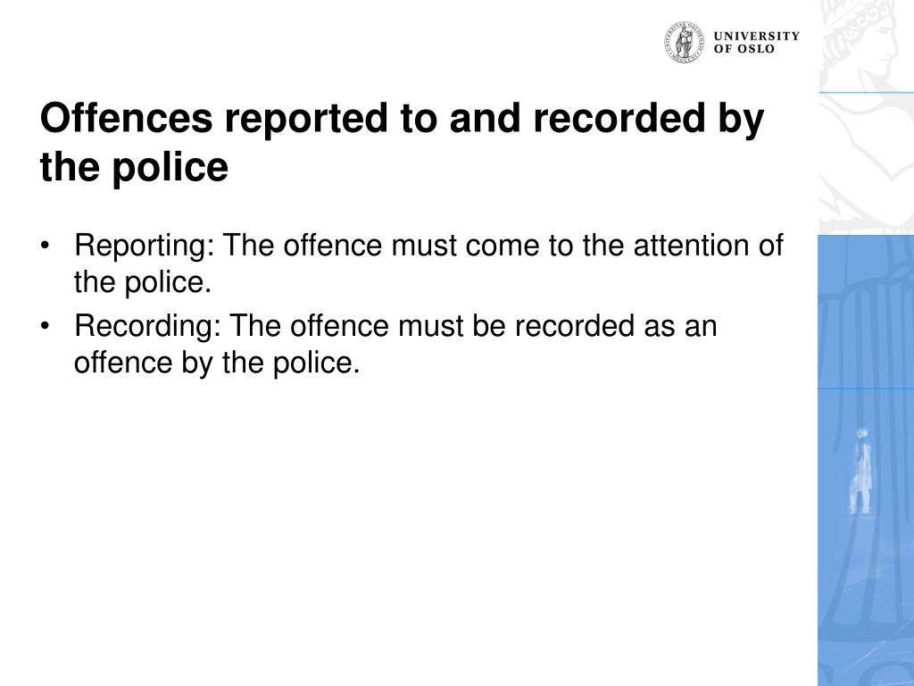Offences reported to and recorded by the police