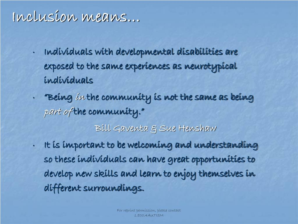 Inclusion means…