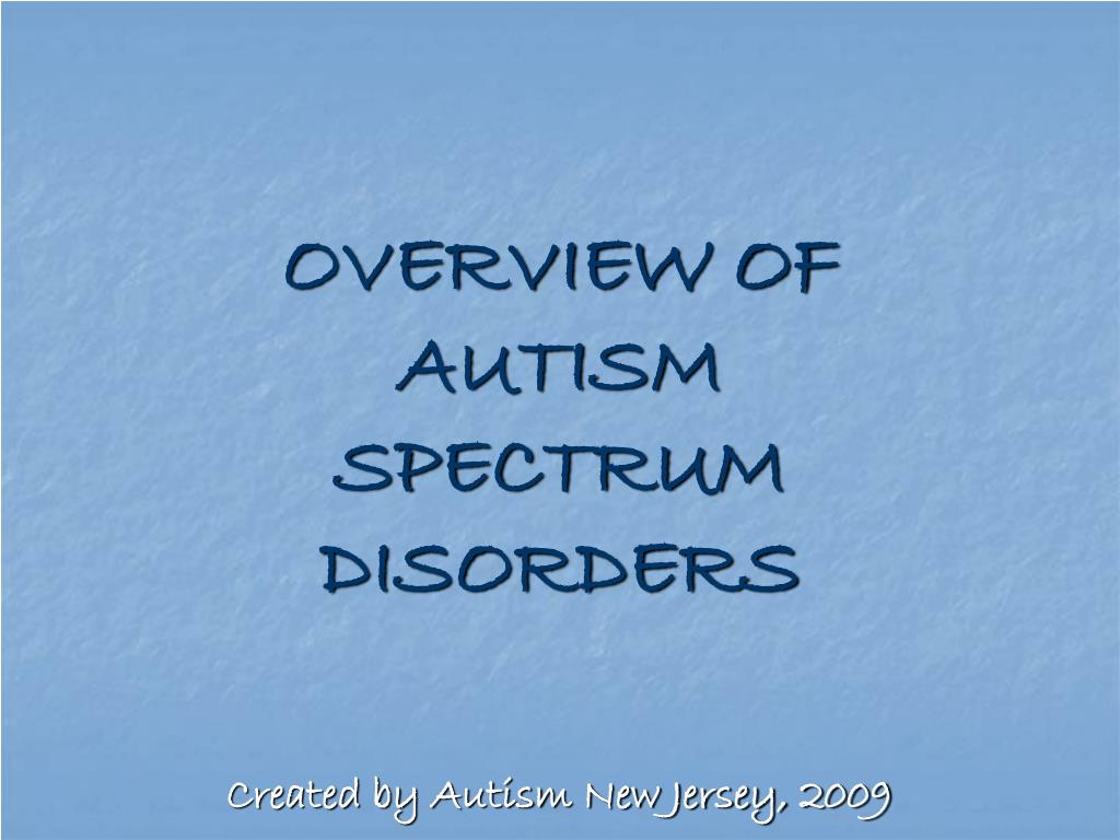 overview of autism spectrum disorders l.