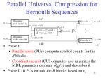 parallel universal compression for bernoulli sequences