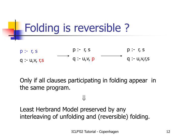 Folding is reversible ?