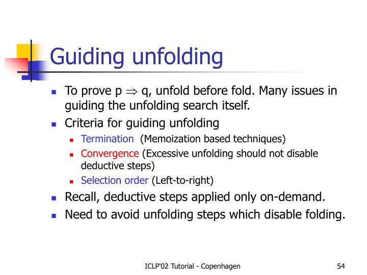 Guiding unfolding
