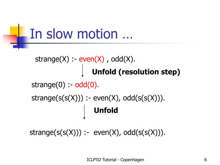 In slow motion …