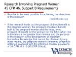 research involving pregnant women 45 cfr 46 subpart b requirements10