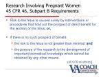 research involving pregnant women 45 cfr 46 subpart b requirements9