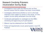 research involving prisoners incarceration during study