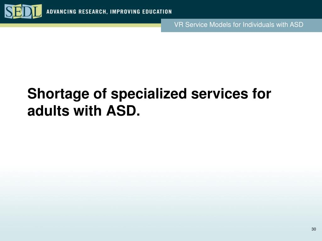 Shortage of specialized services for adults with ASD.