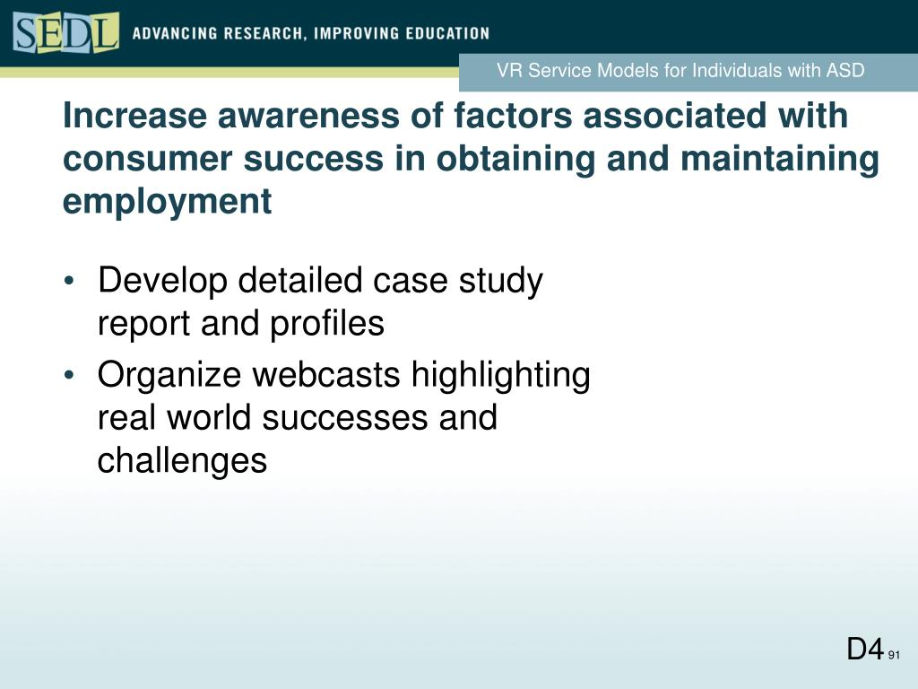 Increase awareness of factors associated with consumer success in obtaining and maintaining employment