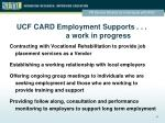 ucf card employment supports a work in progress