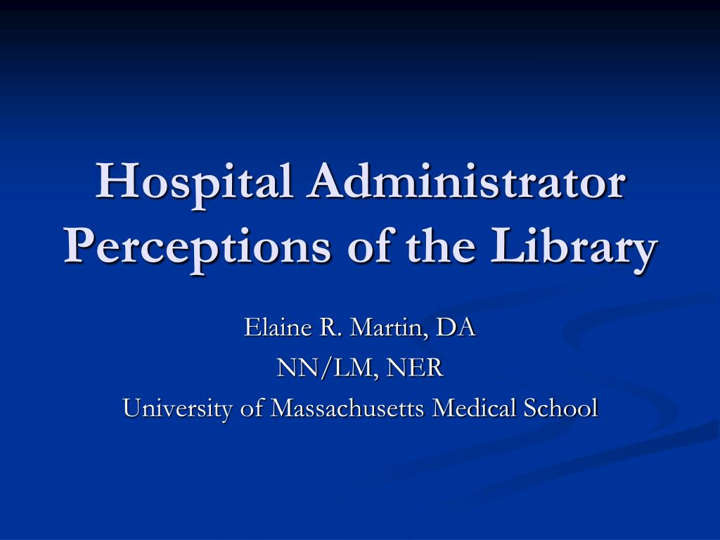 hospital administrator perceptions of the library