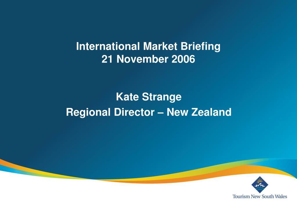 international market briefing 21 november 2006 l.