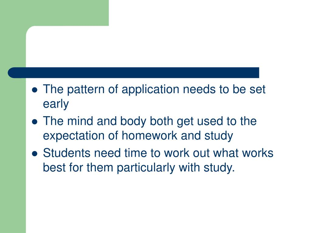 The pattern of application needs to be set early