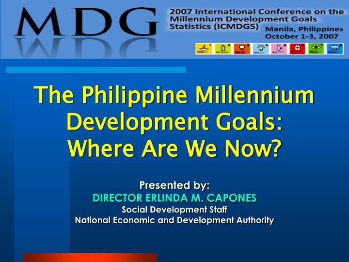 The Philippine Millennium Development Goals: