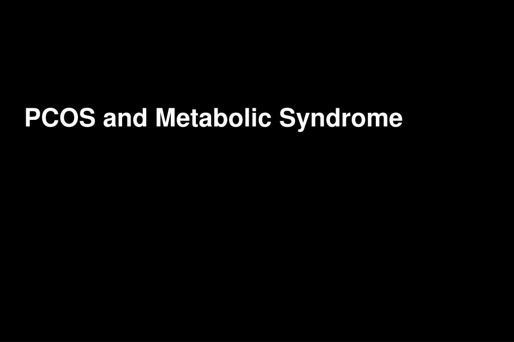 PCOS and Metabolic Syndrome