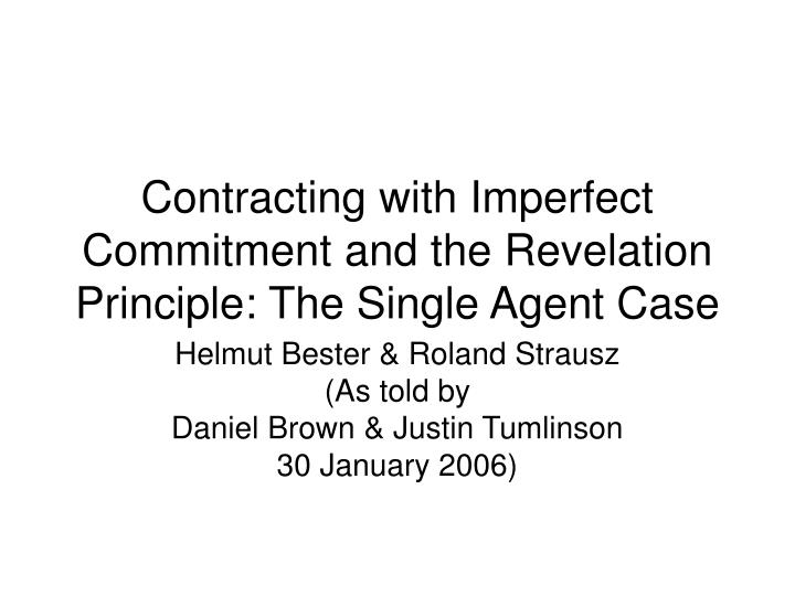 contracting with imperfect commitment and the revelation principle the single agent case